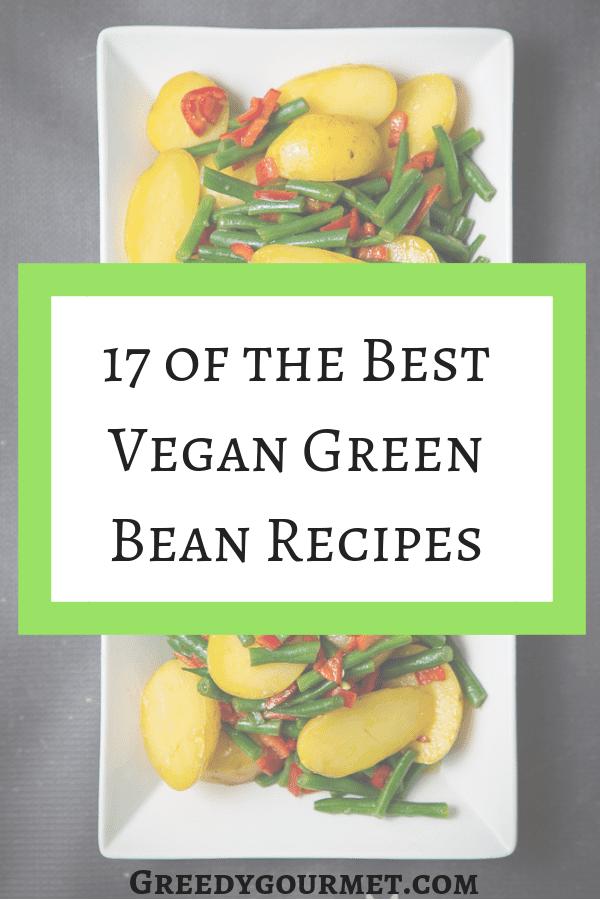 17 of the Best Vegan Green Bean Recipes!