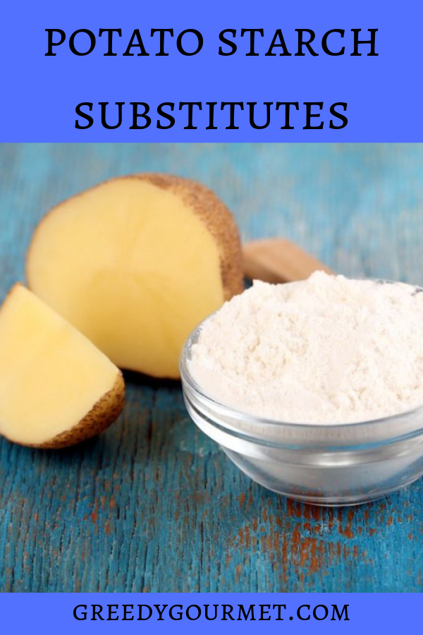6 Potato Starch Substitutes - discover what they are and how