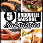 Top 5 Andouille Sausage Substitutes