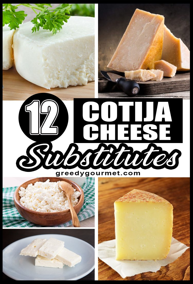 12 Cotija Cheese Substitutes Greedy Gourmet